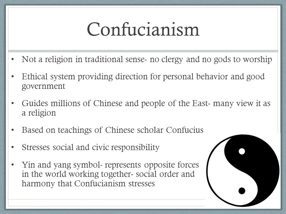 confucianism religion or not First, what confucianism is not though many temples were built in his honor, it's  not a religion in the western sense there's no god nor are there priests,.