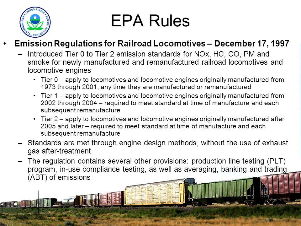 EPA RulesEmission Regulations for Railroad Locomotives – December 17, 1997.