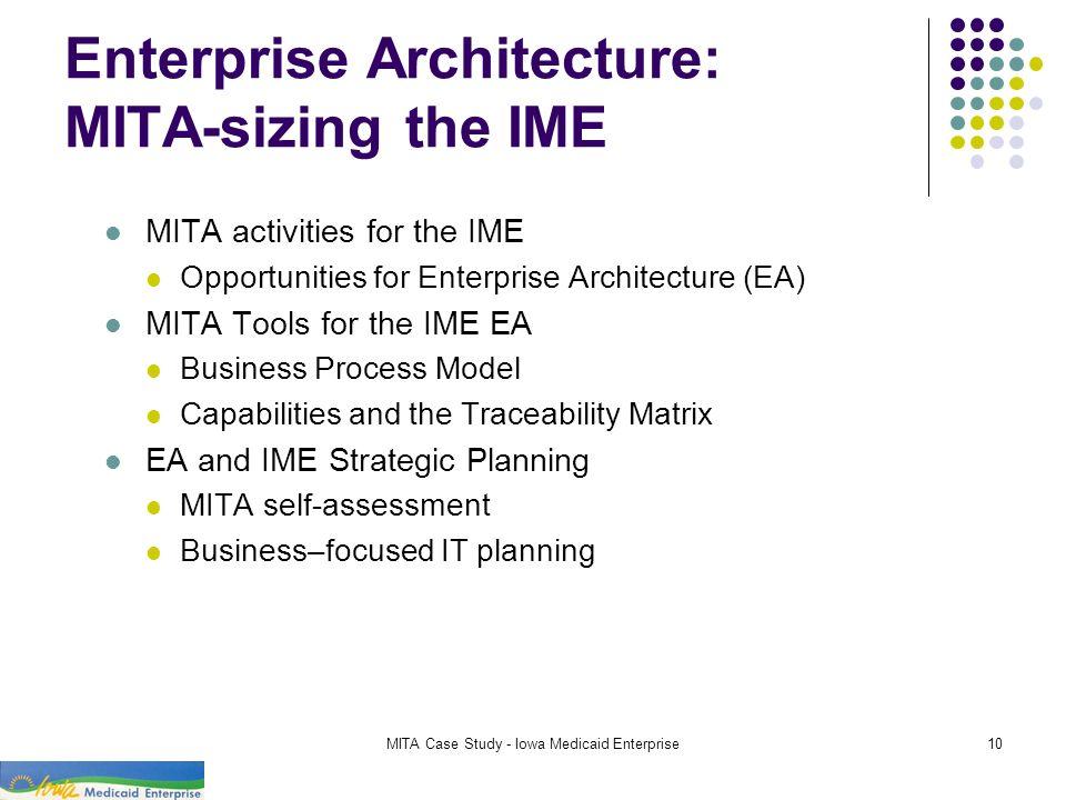 Enterprise Architecture: MITA-sizing the IME