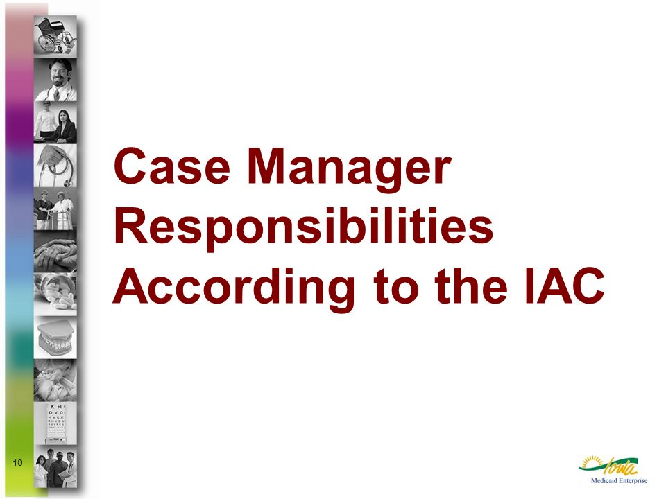 Case Manager Responsibilities According to the IAC