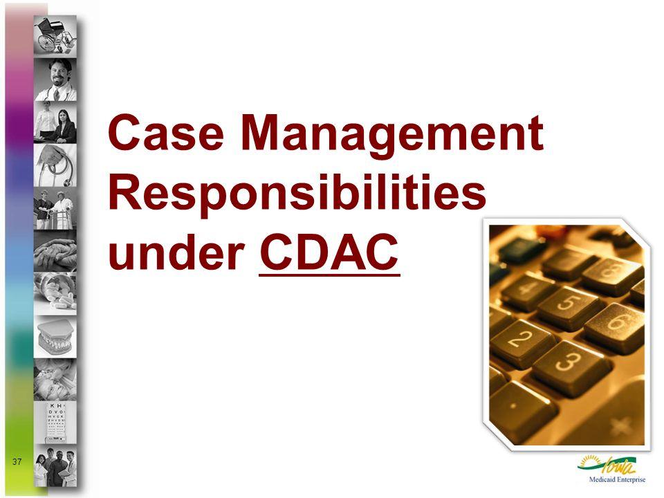 Case Management Responsibilities under CDAC