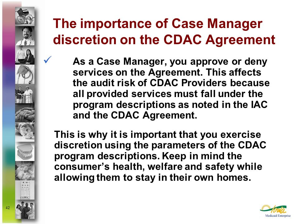The importance of Case Manager discretion on the CDAC Agreement