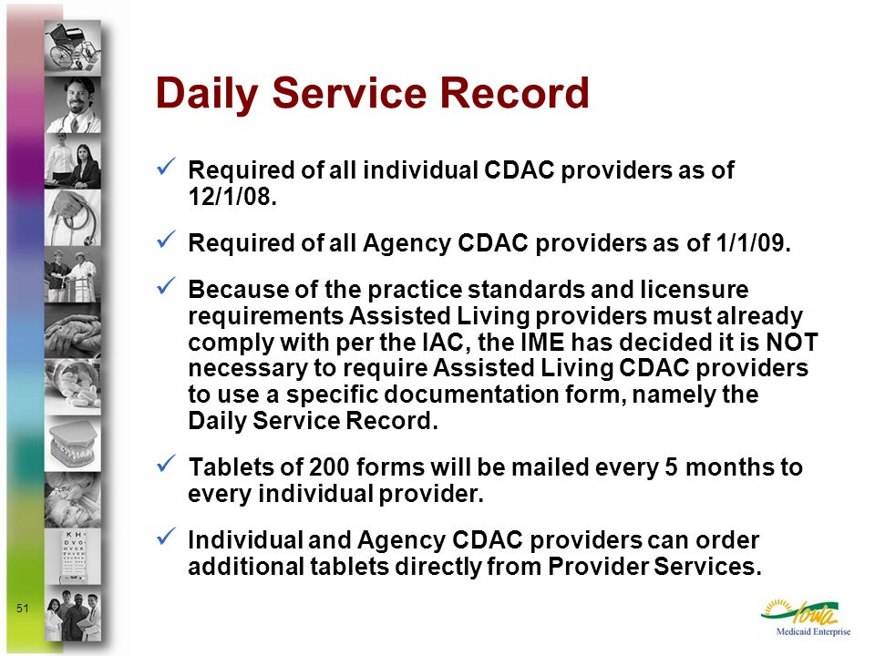 Daily Service RecordRequired of all individual CDAC providers as of 12/1/08. Required of all Agency CDAC providers as of 1/1/09.
