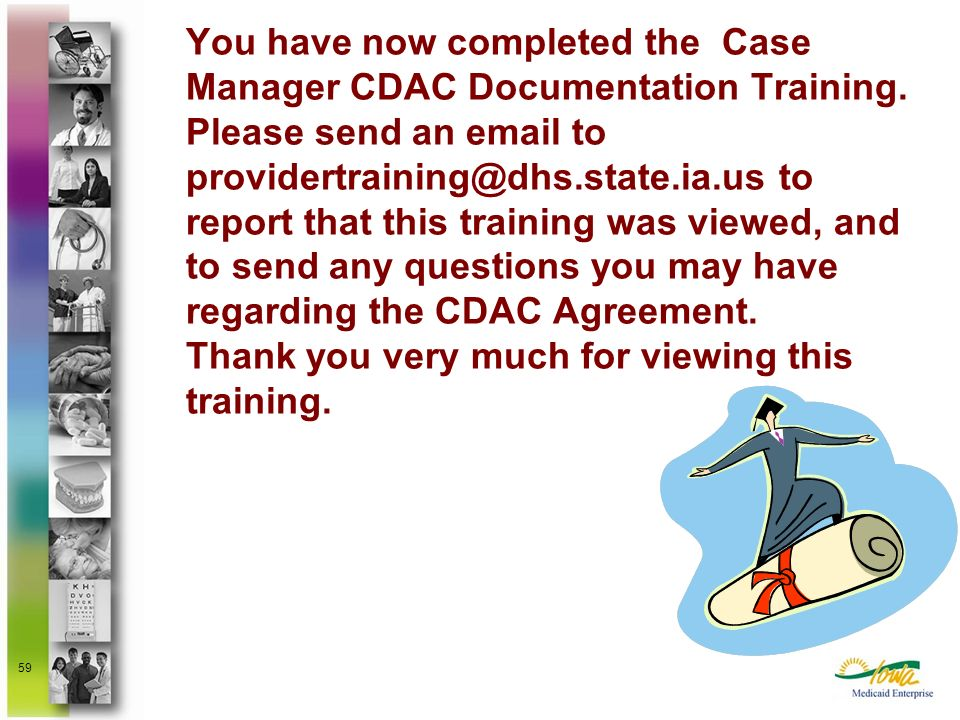 You have now completed the Case Manager CDAC Documentation Training