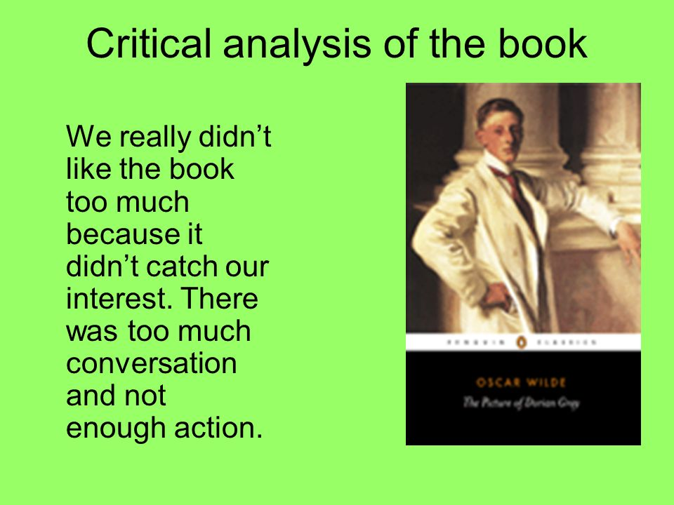 a literary analysis of the picture of dorian gray by oscar wilde Fin-de-siècle gothic narratives such as stevenson's dr jekyll and mr hyde and wilde's the picture of dorian gray could be read as offering the alternative and silent speech of homosexuality through the representation of silence, these literary texts in fact almost reveal a queer rhetorical strategy.