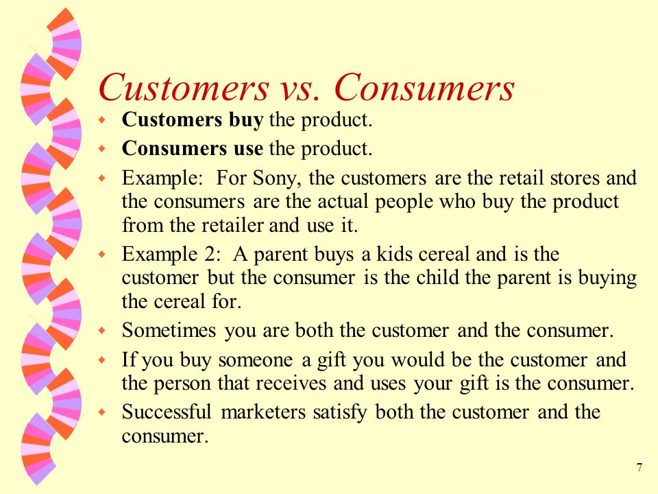 Customers vs. Consumers