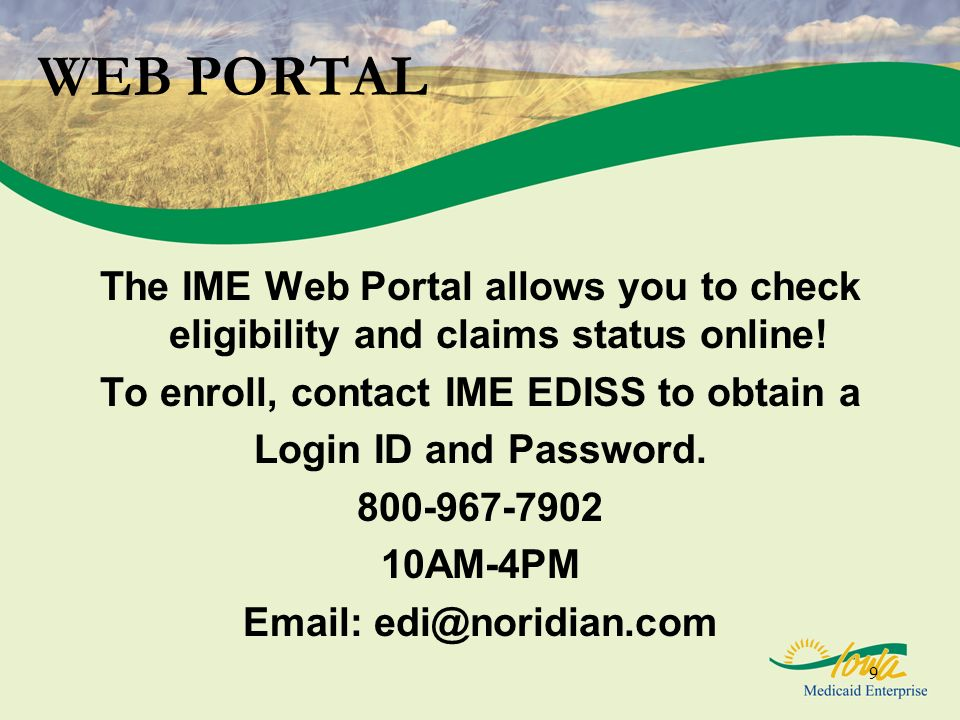 To enroll, contact IME EDISS to obtain a