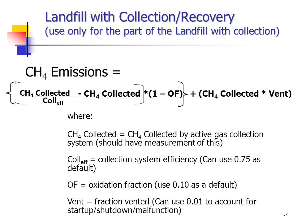 Landfill with Collection/Recovery (use only for the part of the Landfill with collection)