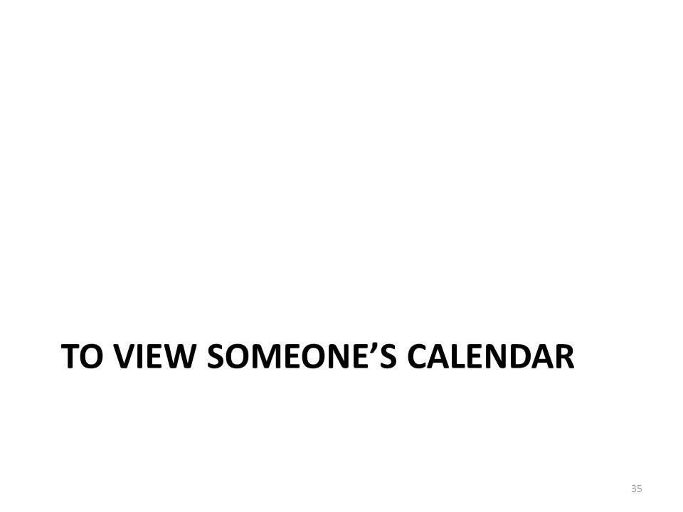 To view someone's calendar