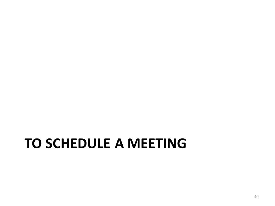 To Schedule a Meeting