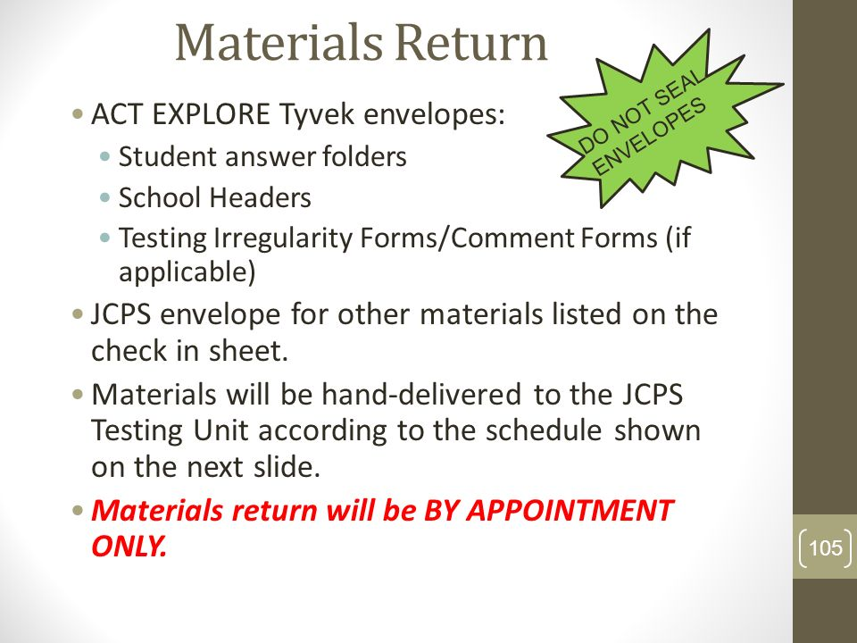 Materials Return ACT EXPLORE Tyvek envelopes: