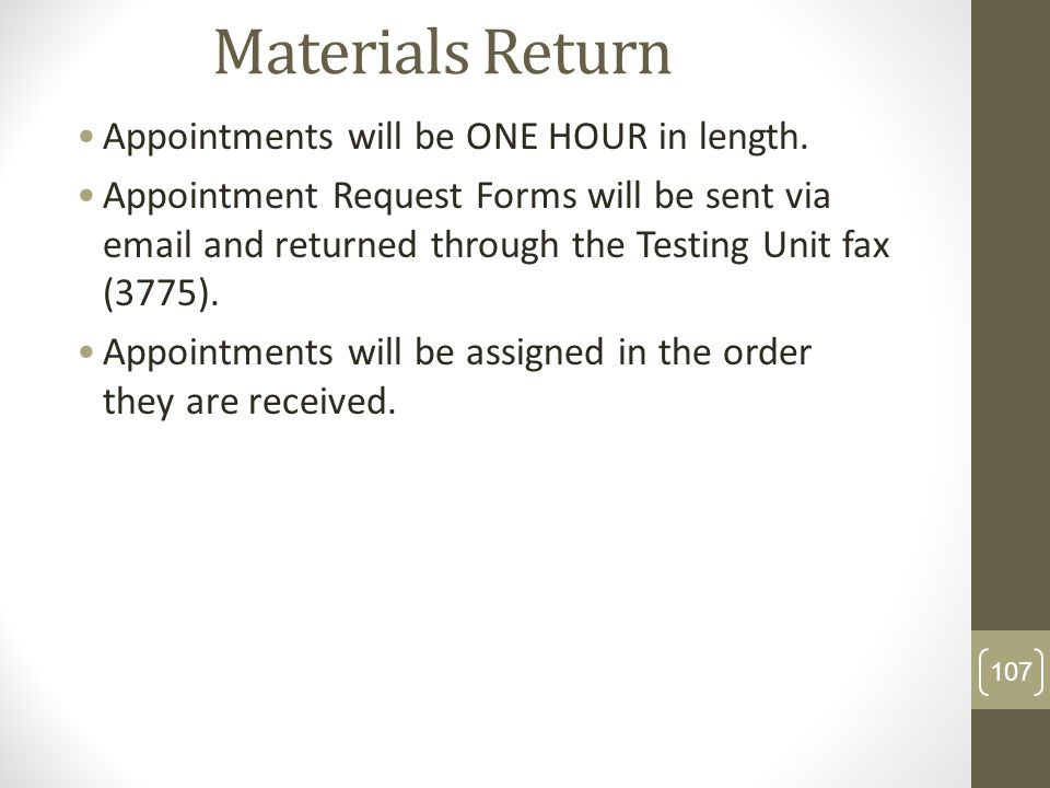 Materials Return Appointments will be ONE HOUR in length.