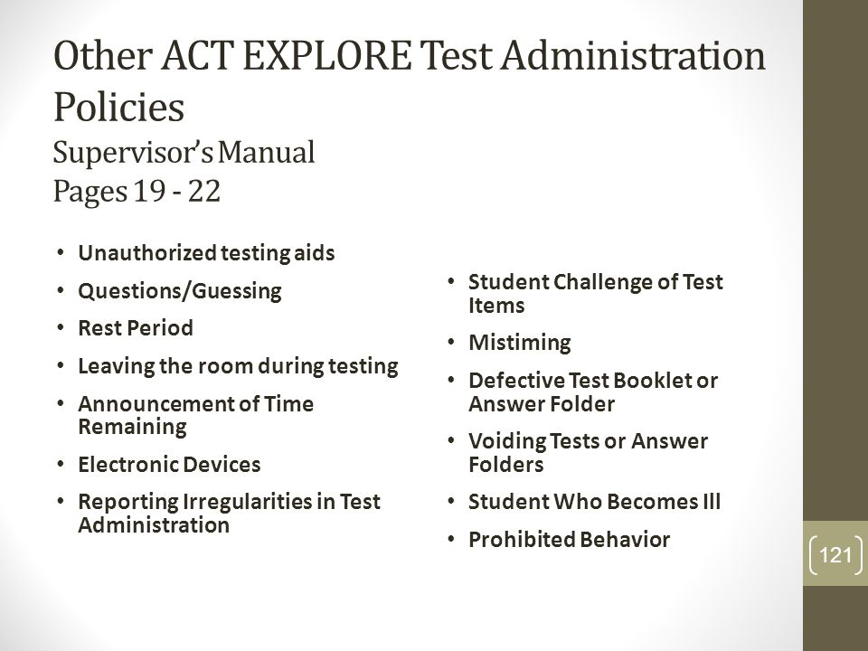Other ACT EXPLORE Test Administration Policies Supervisor's Manual Pages 19 - 22
