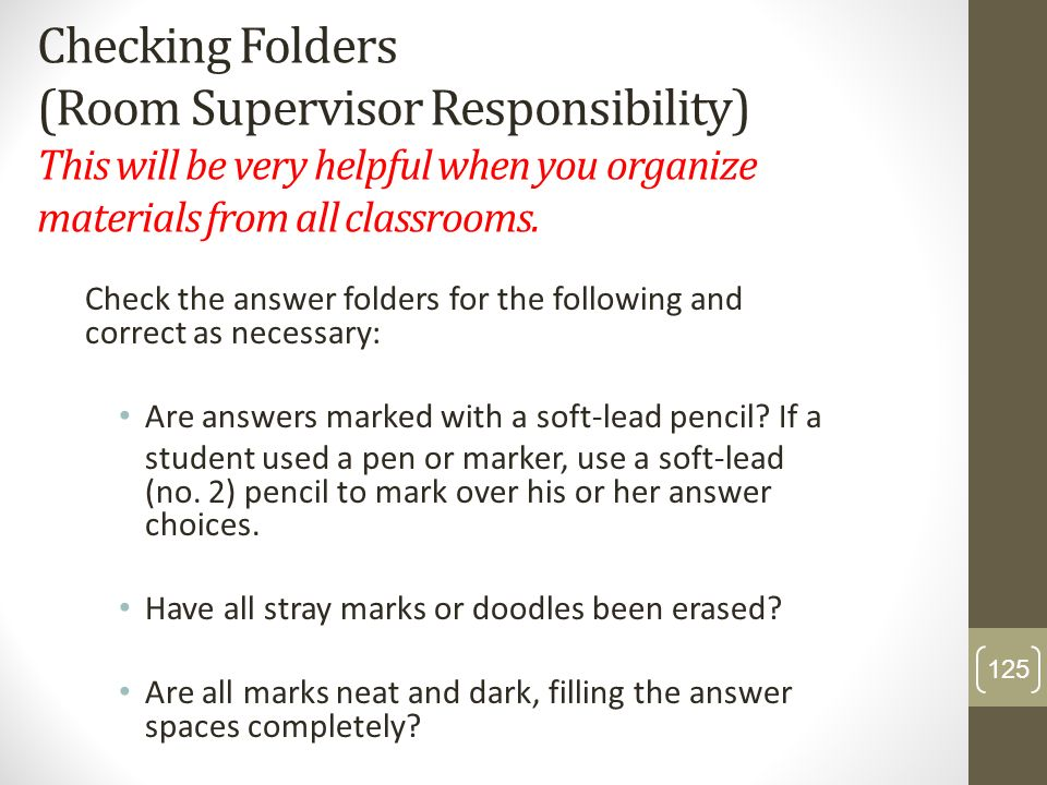 Checking Folders (Room Supervisor Responsibility) This will be very helpful when you organize materials from all classrooms.