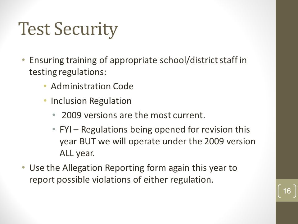 New DAC Training 2012-13KDE:OAA: DSR: 8/7/2012. Test Security. Ensuring training of appropriate school/district staff in testing regulations: