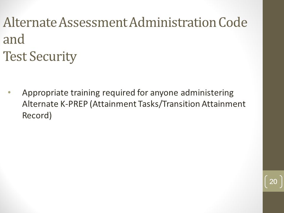 Alternate Assessment Administration Code and Test Security