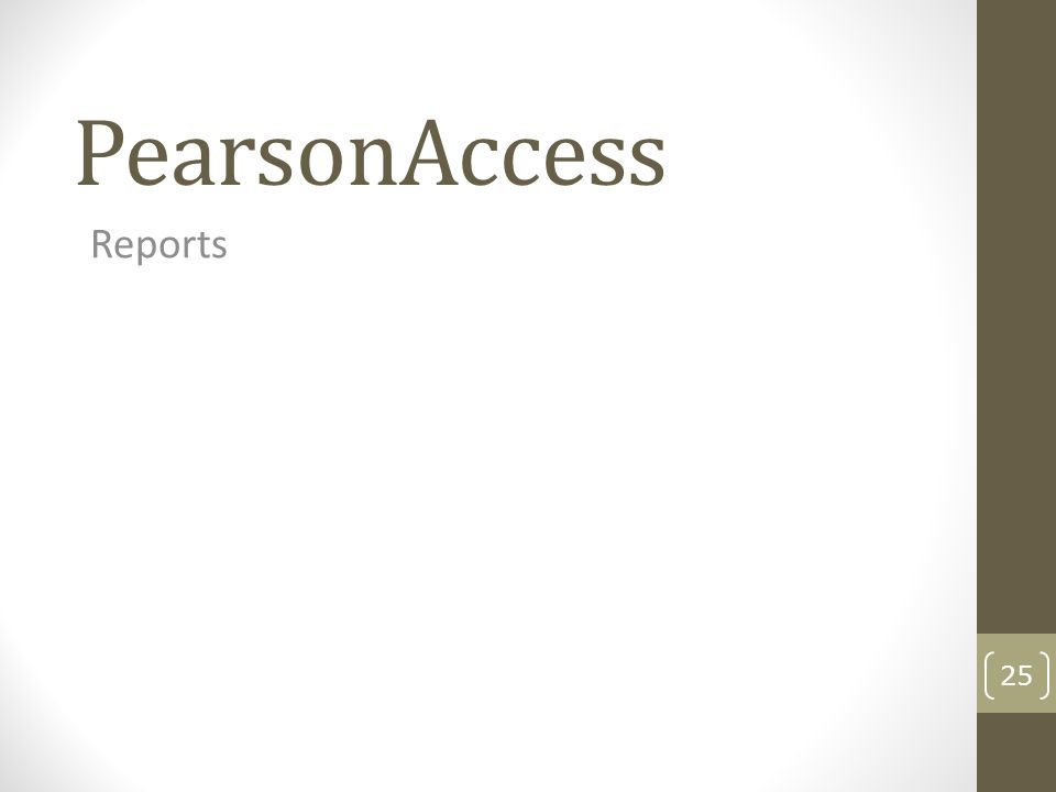 PearsonAccess Reports 25