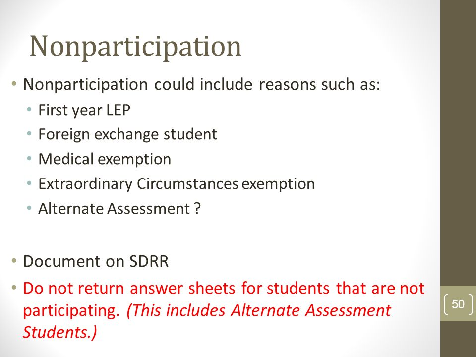 Nonparticipation Nonparticipation could include reasons such as: