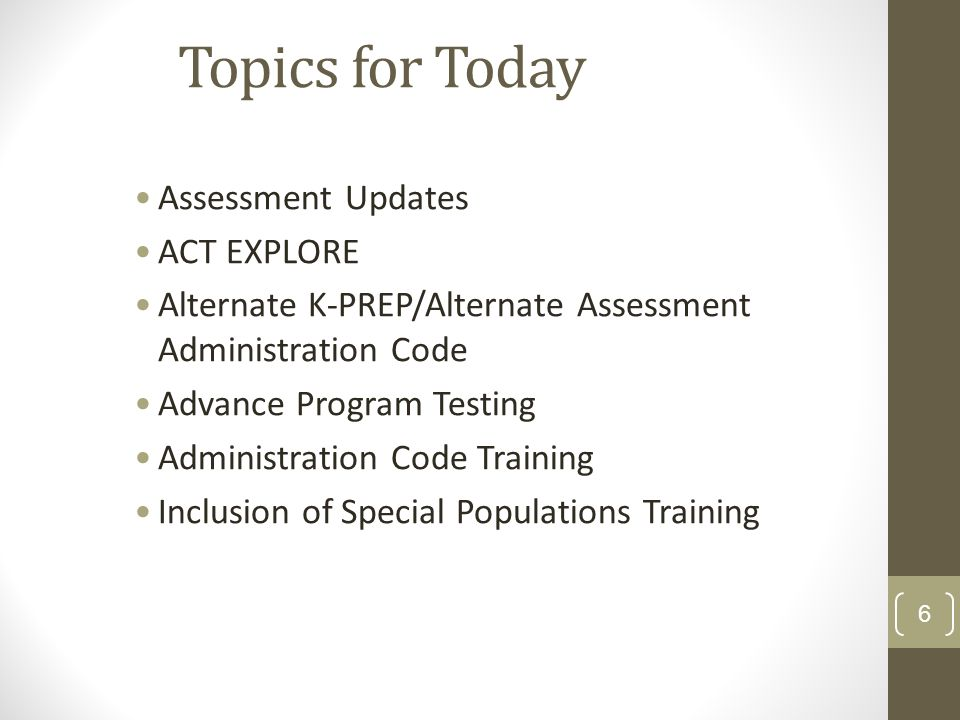 Topics for Today Assessment Updates ACT EXPLORE