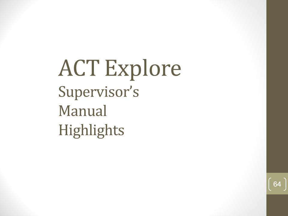 ACT Explore Supervisor's Manual Highlights