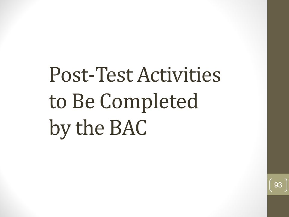 Post-Test Activities to Be Completed by the BAC