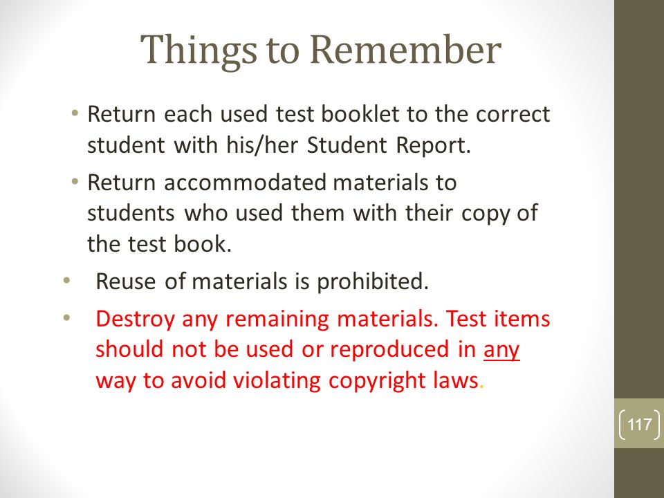 Things to Remember Return each used test booklet to the correct student with his/her Student Report.