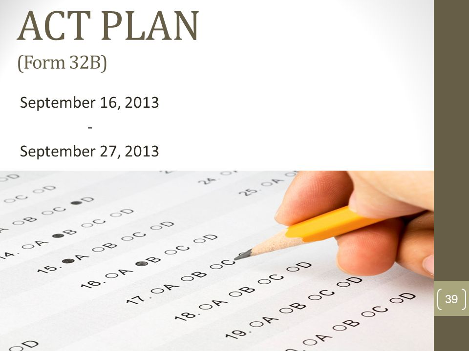 ACT PLAN (Form 32B) September 16, September 27, 2013