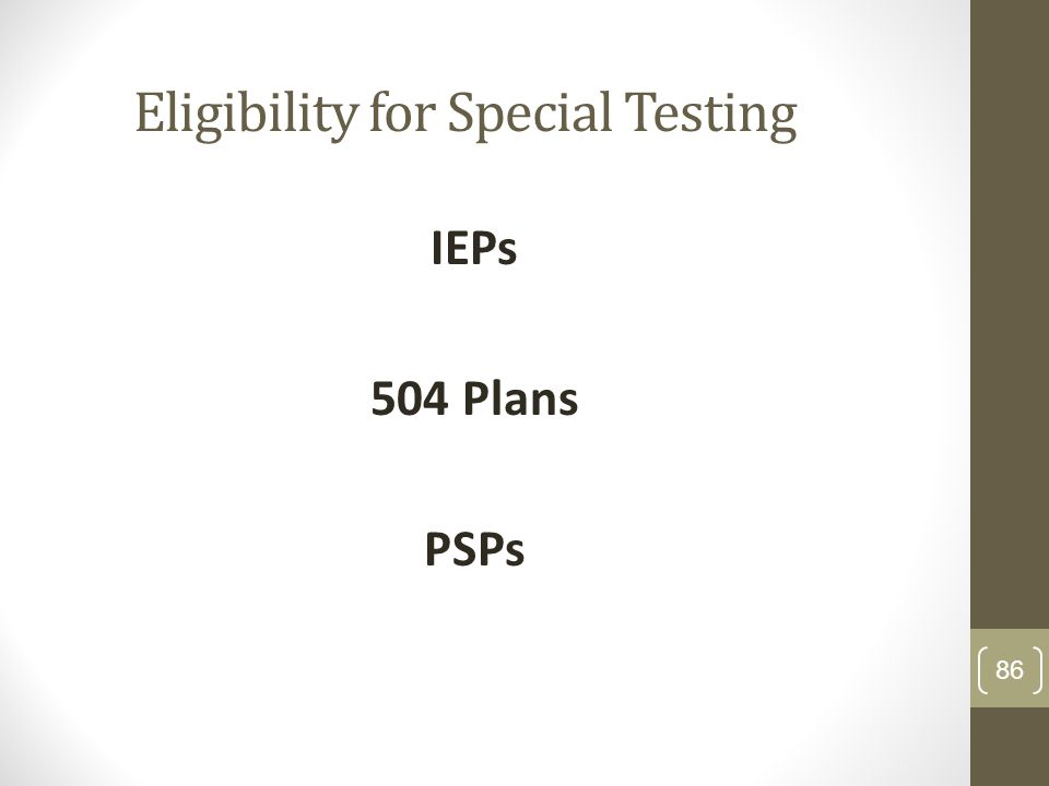 Eligibility for Special Testing