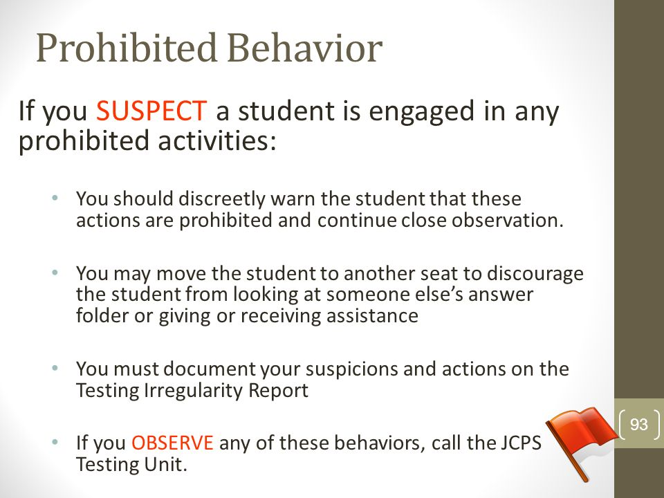 Prohibited Behavior If you SUSPECT a student is engaged in any prohibited activities: