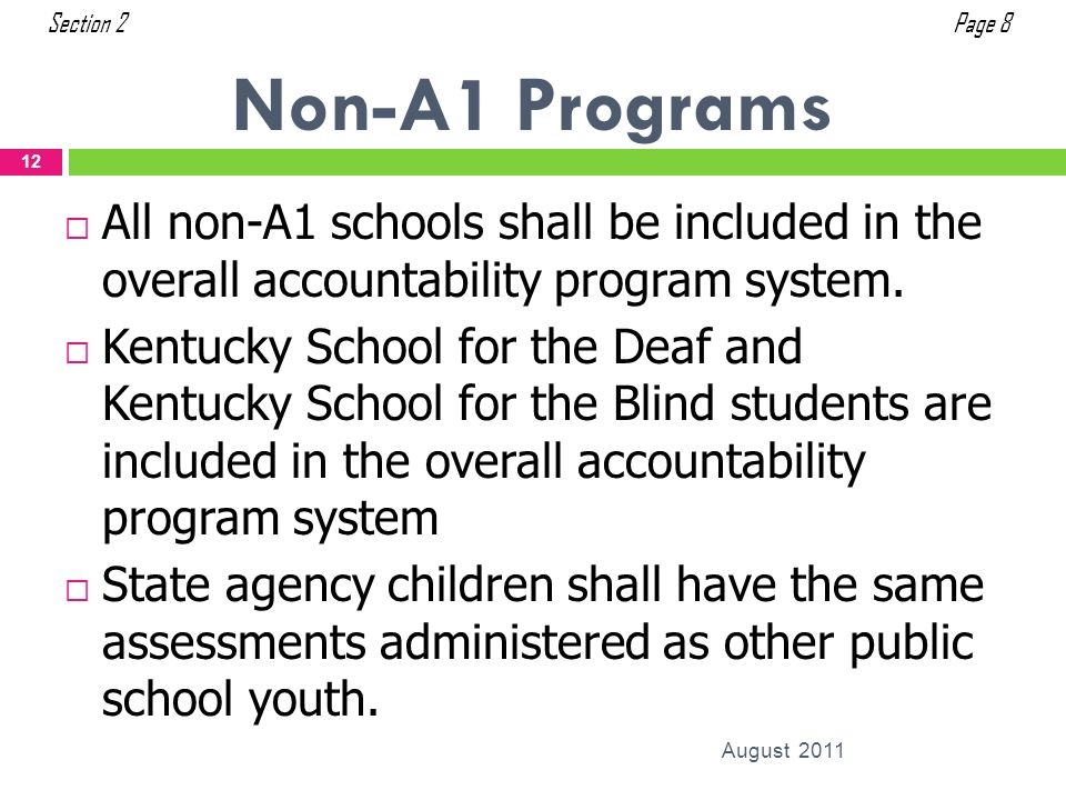Section 2 Page 8. Non-A1 Programs. All non-A1 schools shall be included in the overall accountability program system.