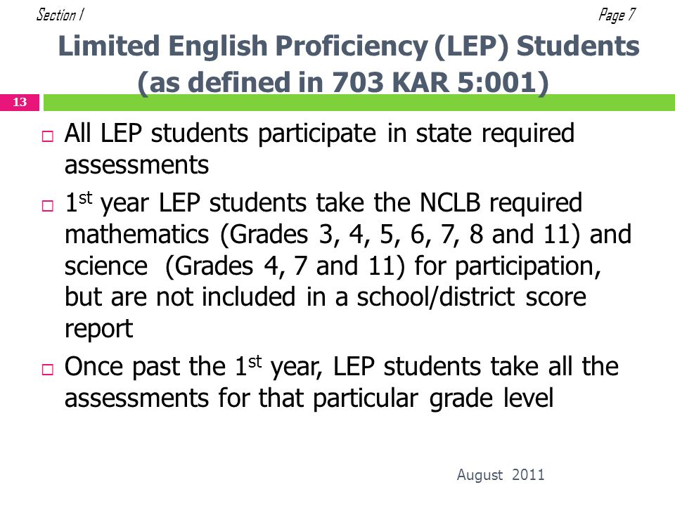 Section 1 Page 7. Limited English Proficiency (LEP) Students (as defined in 703 KAR 5:001)