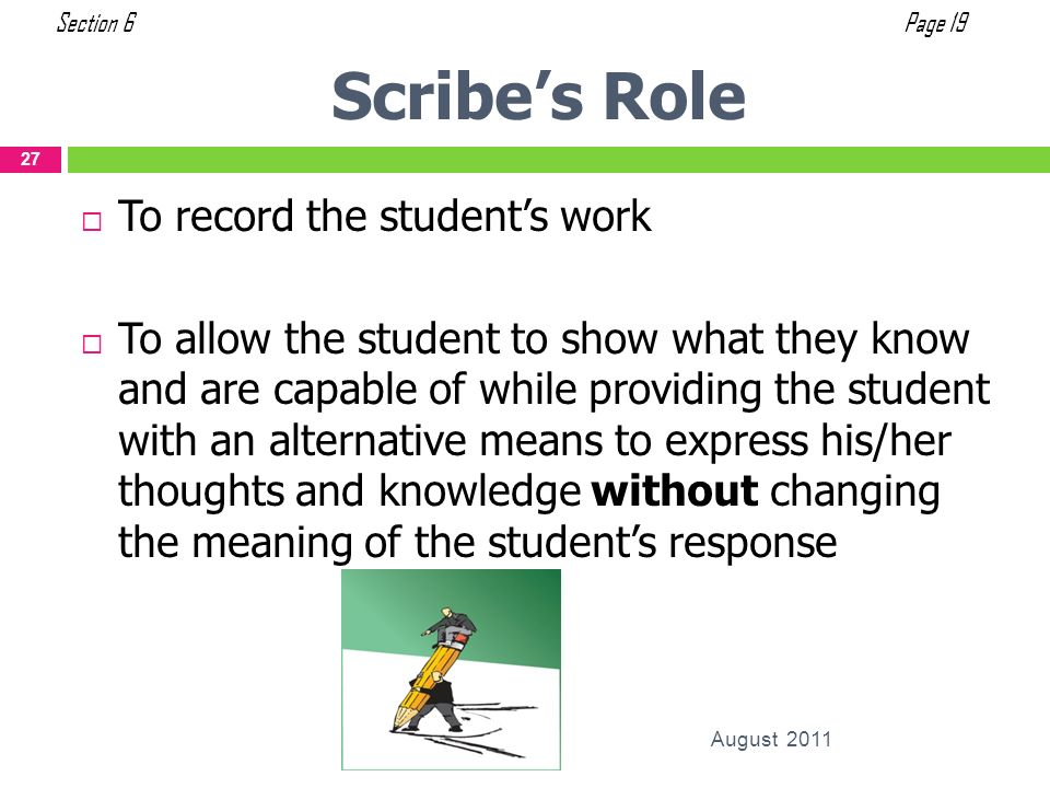 Scribe's Role To record the student's work