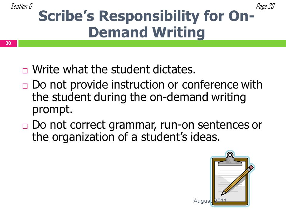 Scribe's Responsibility for On-Demand Writing