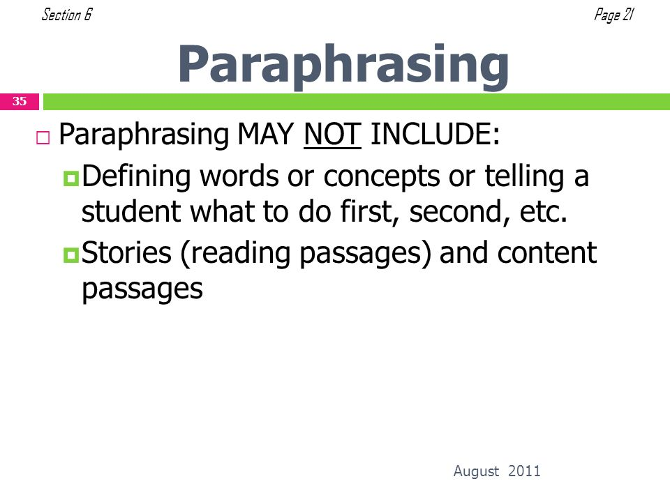Paraphrasing Paraphrasing MAY NOT INCLUDE: