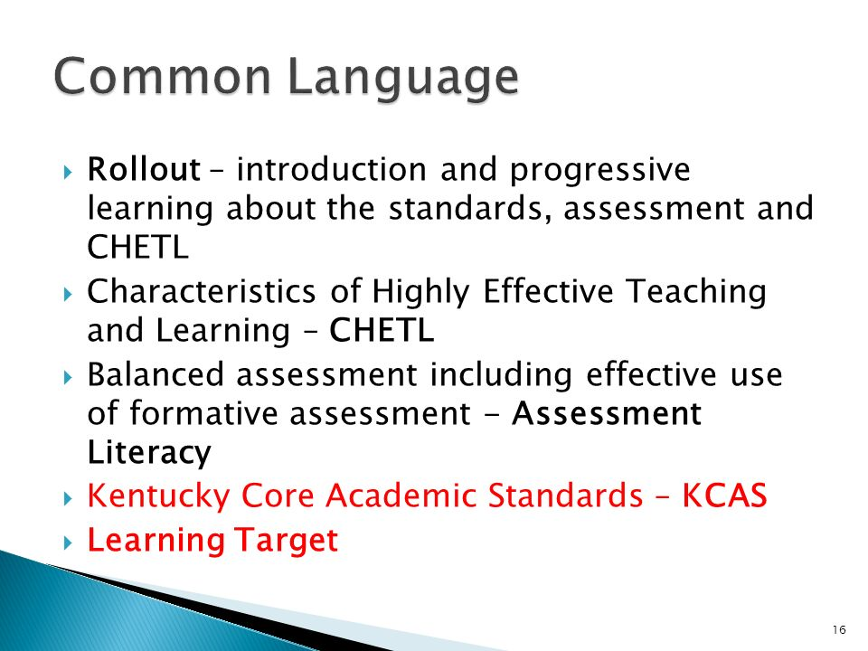 Common Language Rollout – introduction and progressive learning about the standards, assessment and CHETL.