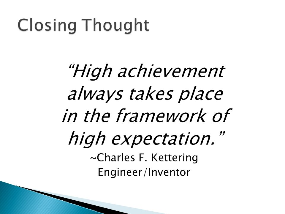 High achievement always takes place in the framework of
