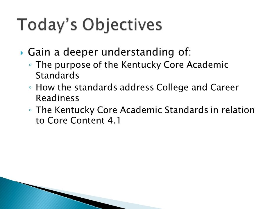 Today's Objectives Gain a deeper understanding of: