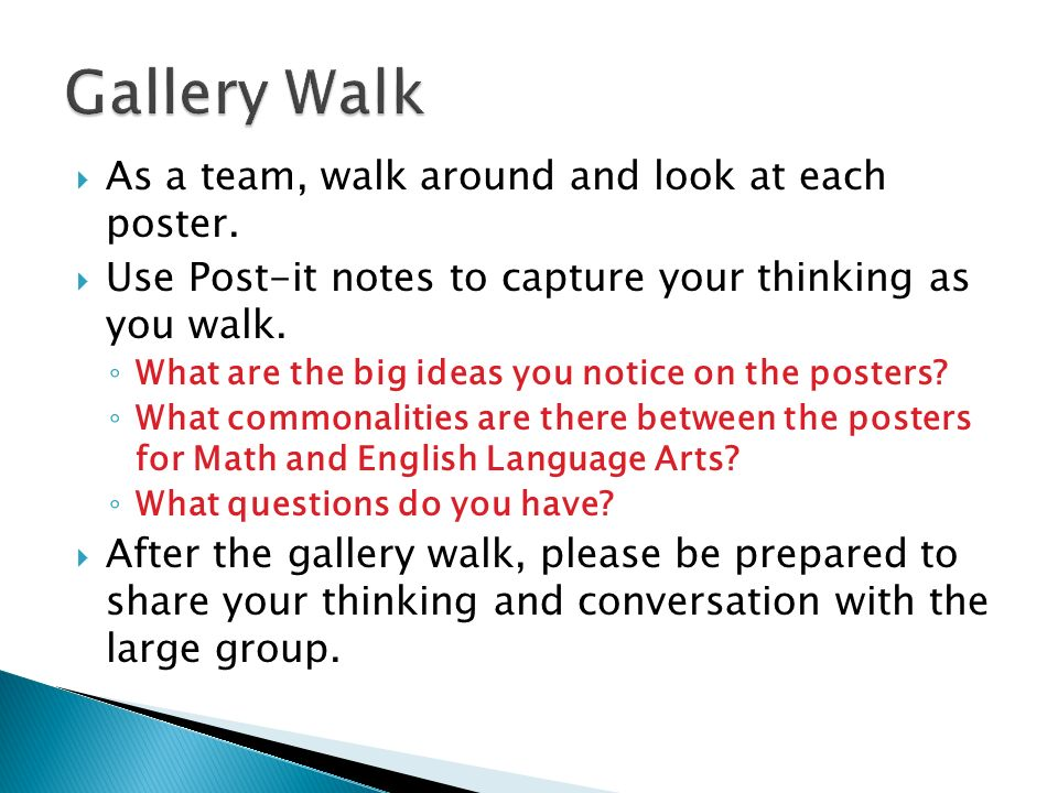 Gallery Walk As a team, walk around and look at each poster.