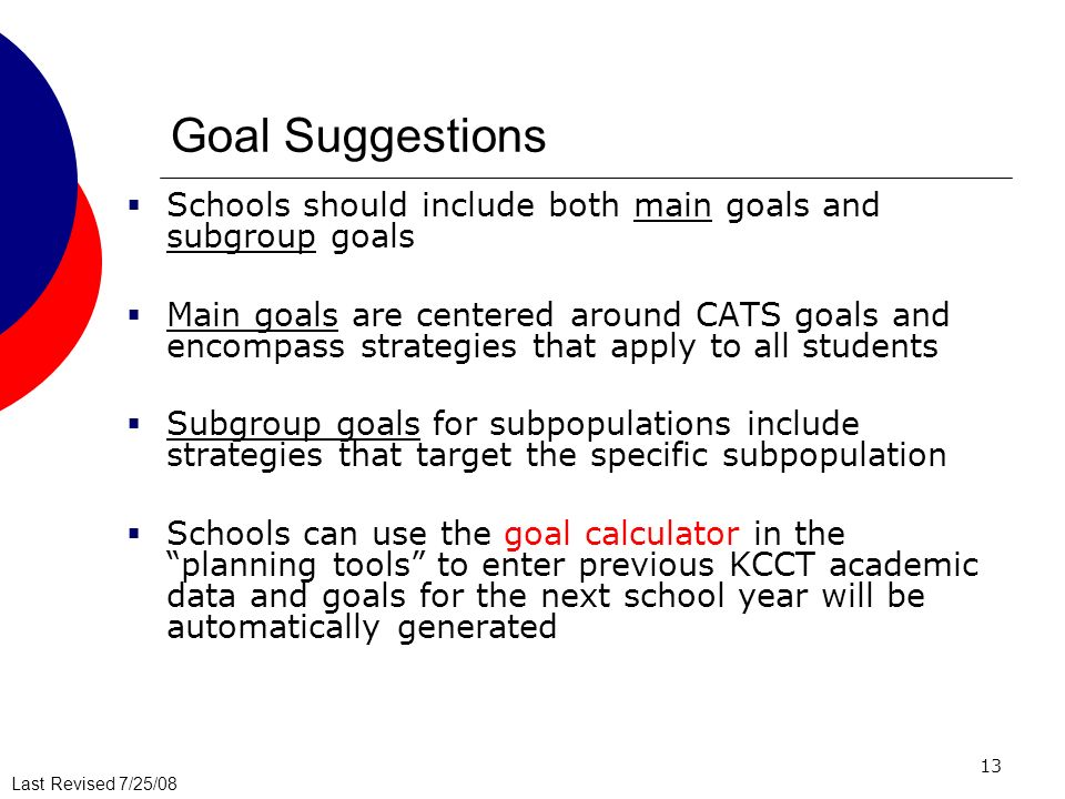 Goal Suggestions Schools should include both main goals and subgroup goals.