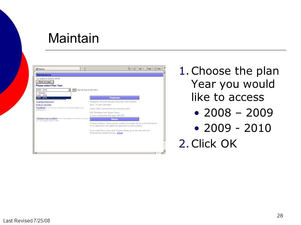 Maintain Choose the plan Year you would like to access 2008 – 2009