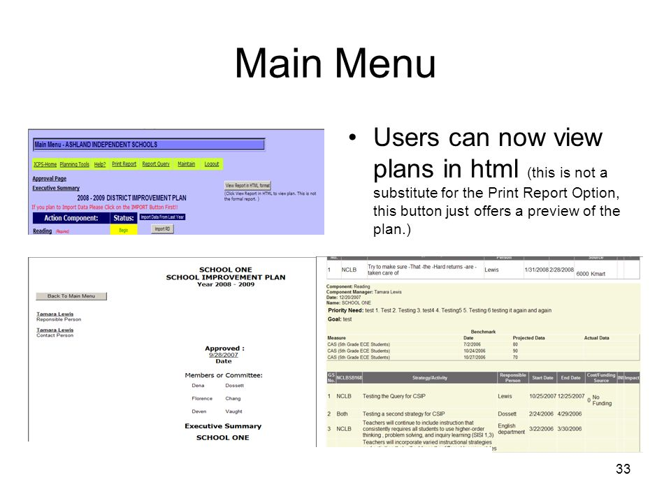 Main Menu Users can now view plans in html (this is not a substitute for the Print Report Option, this button just offers a preview of the plan.)