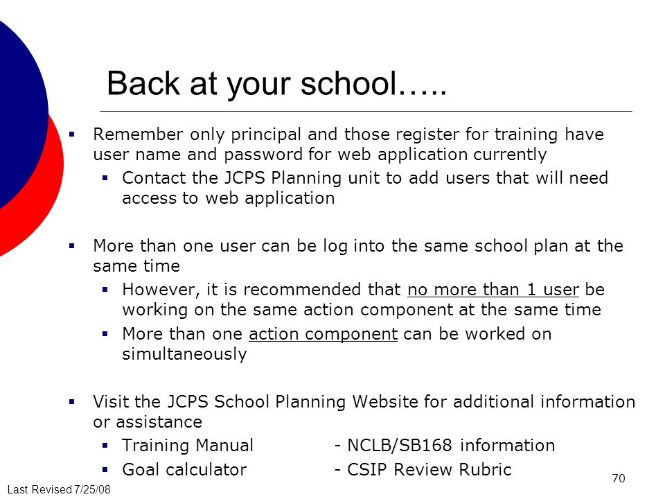 Back at your school….. Remember only principal and those register for training have user name and password for web application currently.