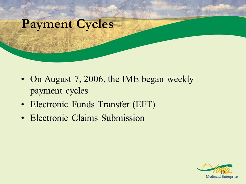 Payment Cycles On August 7, 2006, the IME began weekly payment cycles