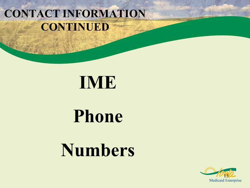 CONTACT INFORMATION CONTINUED IME Phone Numbers