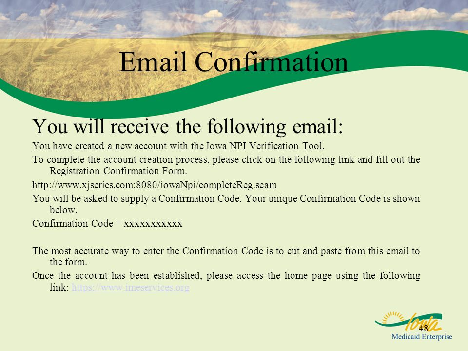 Email Confirmation You will receive the following email: