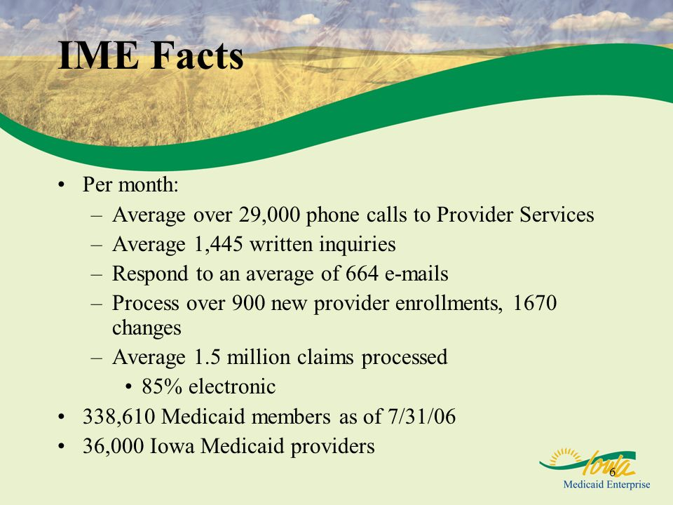 IME Facts Per month: Average over 29,000 phone calls to Provider Services. Average 1,445 written inquiries.