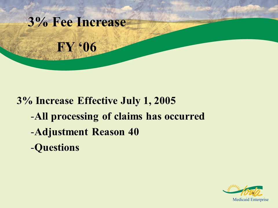 3% Fee Increase FY '06 3% Increase Effective July 1, 2005