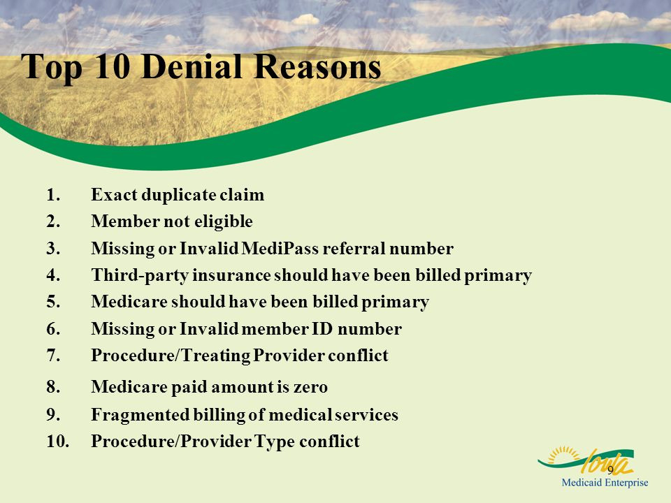 Top 10 Denial Reasons Exact duplicate claim Member not eligible