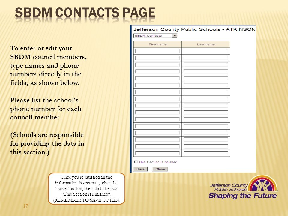 SBDM contacts page To enter or edit your SBDM council members, type names and phone numbers directly in the fields, as shown below.