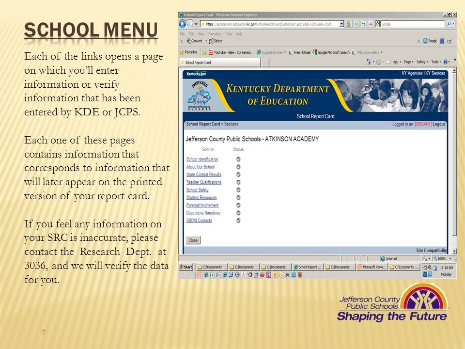 School Menu Each of the links opens a page on which you'll enter information or verify information that has been entered by KDE or JCPS.